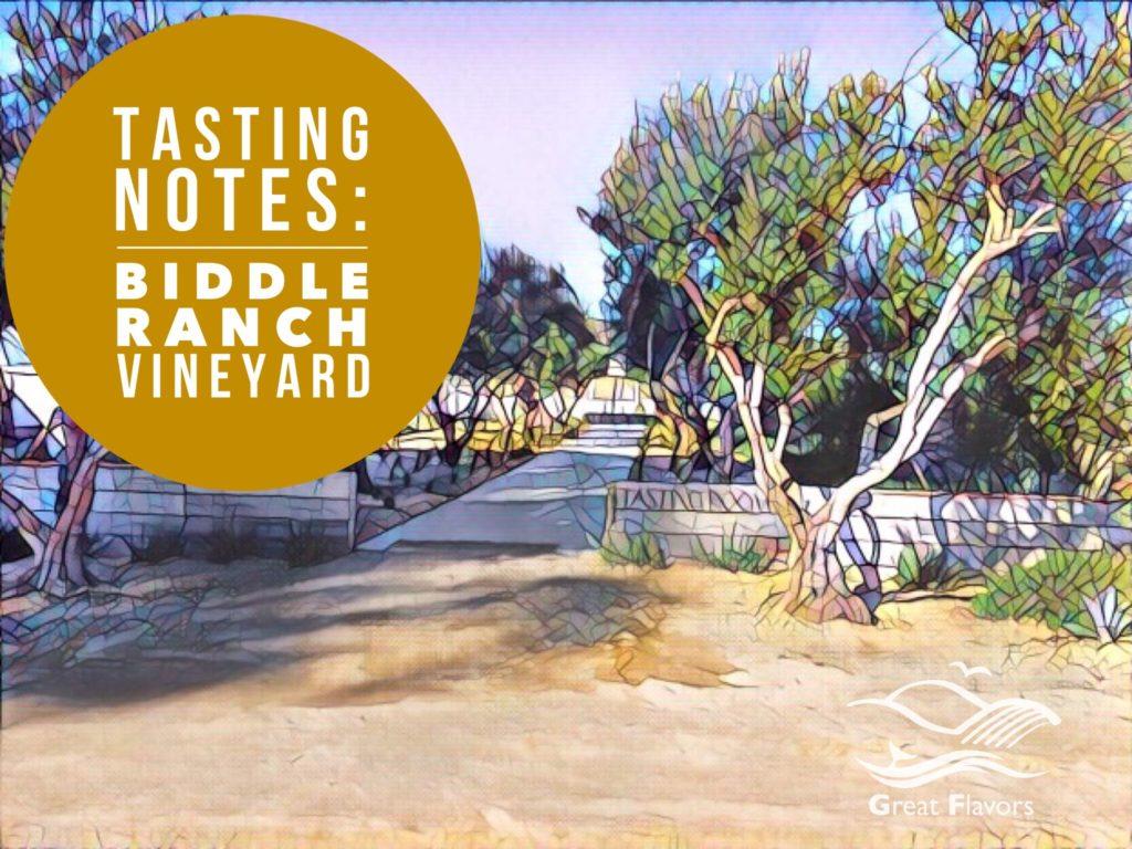 Tasting Notes Biddle Ranch Vineyard