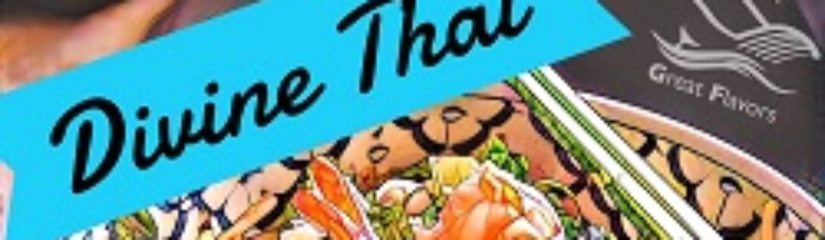 Divine Thai: Explore the Savory Treasures of Thailand (without leaving the Central Coast)